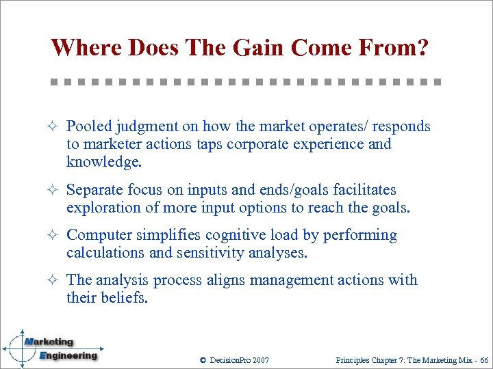 Where Does The Gain Come From? ² Pooled judgment on how the market operates/