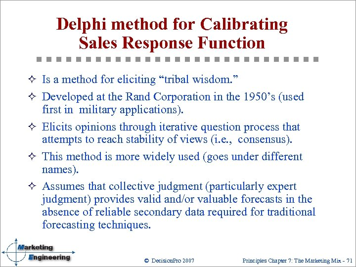 "Delphi method for Calibrating Sales Response Function ² Is a method for eliciting ""tribal"