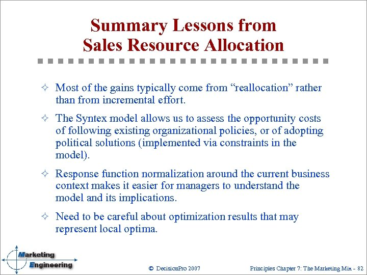 Summary Lessons from Sales Resource Allocation ² Most of the gains typically come from