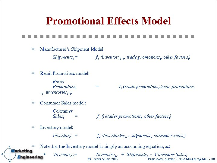 Promotional Effects Model ² Manufacturer's Shipment Model: Shipmentst = ² Retail Promotions model: Retail
