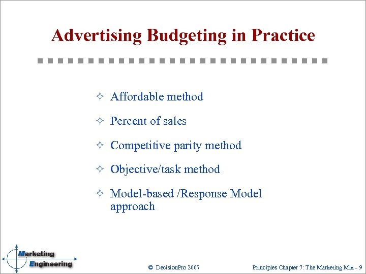 Advertising Budgeting in Practice ² Affordable method ² Percent of sales ² Competitive parity