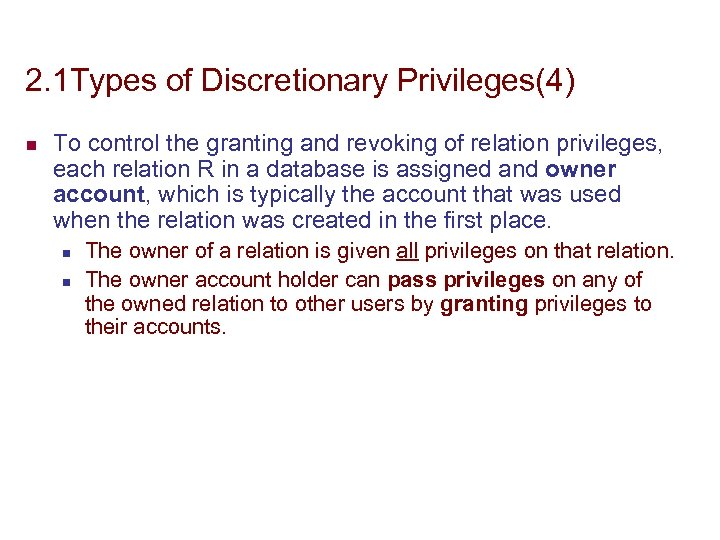 2. 1 Types of Discretionary Privileges(4) n To control the granting and revoking of