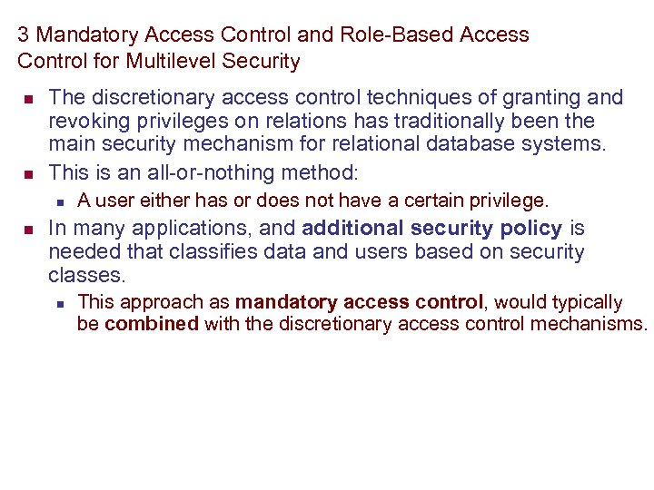 3 Mandatory Access Control and Role-Based Access Control for Multilevel Security n n The