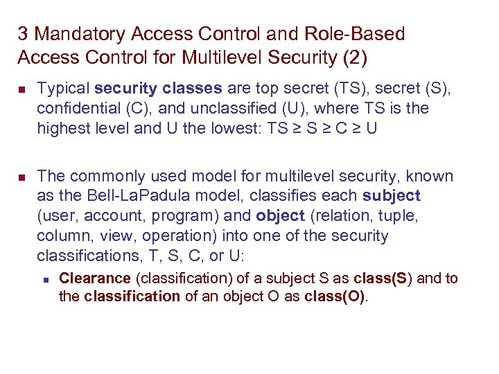 3 Mandatory Access Control and Role-Based Access Control for Multilevel Security (2) n n