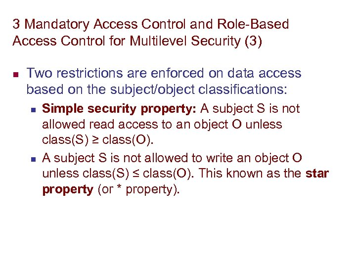 3 Mandatory Access Control and Role-Based Access Control for Multilevel Security (3) n Two
