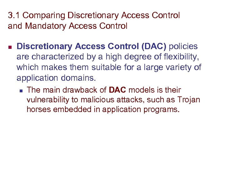 3. 1 Comparing Discretionary Access Control and Mandatory Access Control n Discretionary Access Control