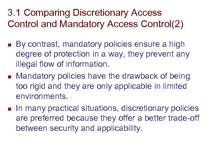 3. 1 Comparing Discretionary Access Control and Mandatory Access Control(2) n n n By