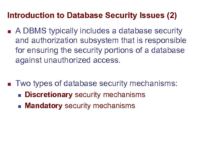 Introduction to Database Security Issues (2) n n A DBMS typically includes a database