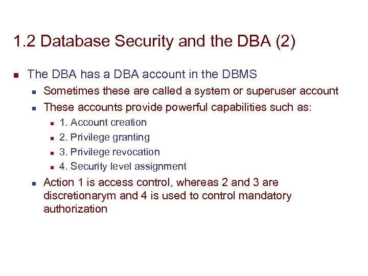 1. 2 Database Security and the DBA (2) n The DBA has a DBA