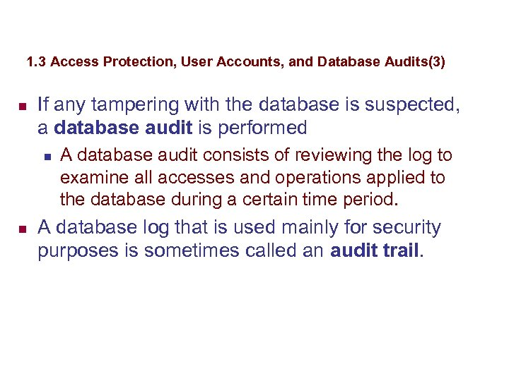 1. 3 Access Protection, User Accounts, and Database Audits(3) n If any tampering with