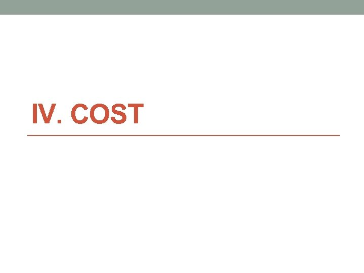IV. COST
