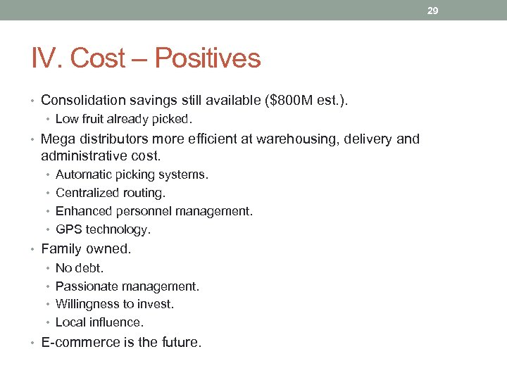 29 IV. Cost – Positives • Consolidation savings still available ($800 M est. ).