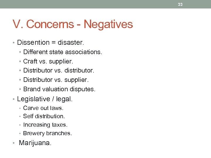 33 V. Concerns - Negatives • Dissention = disaster. • Different state associations. •