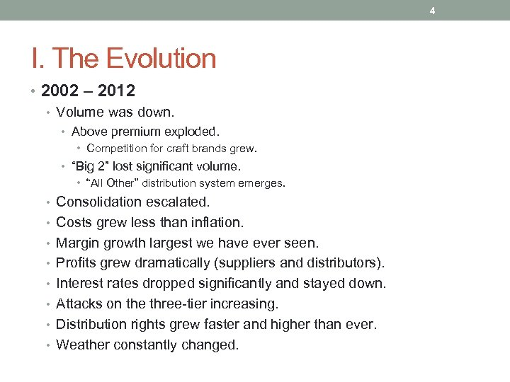 4 I. The Evolution • 2002 – 2012 • Volume was down. • Above
