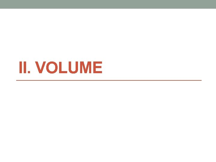 II. VOLUME