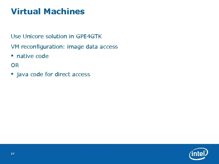 Virtual Machines Use Unicore solution in GPE 4 GTK VM reconfiguration: image data access