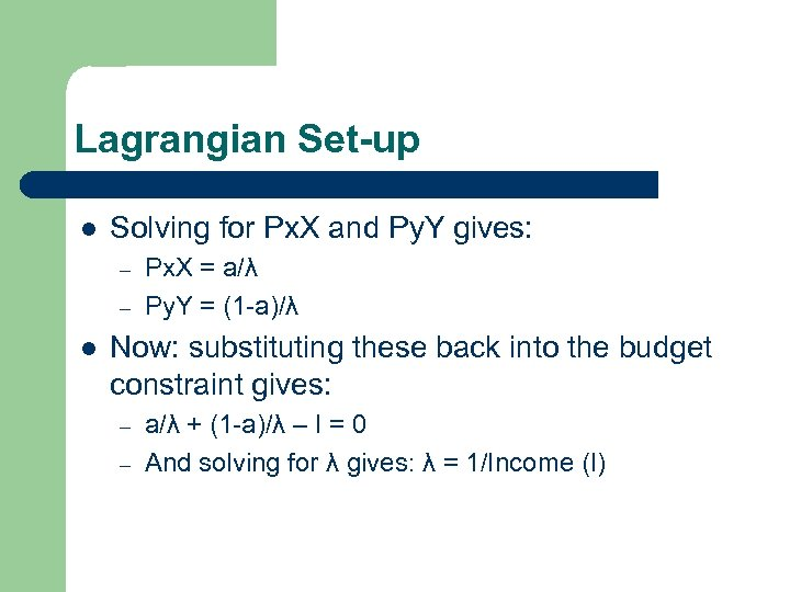 Lagrangian Set-up l Solving for Px. X and Py. Y gives: – – l