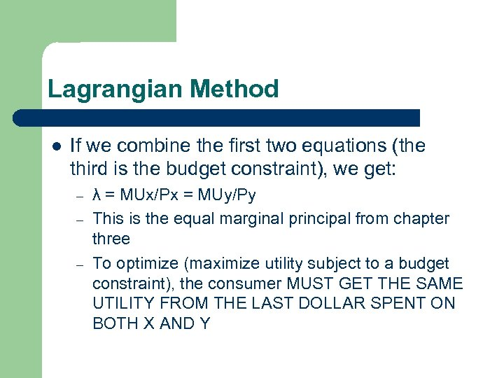 Lagrangian Method l If we combine the first two equations (the third is the