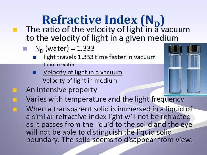 n Refractive Index (ND) The ratio of the velocity of light in a vacuum