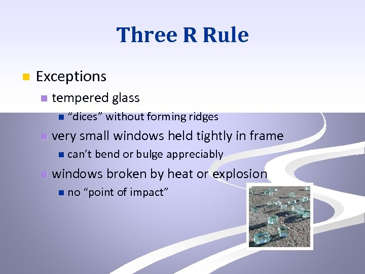 """Three R Rule n Exceptions n tempered glass n """"dices"""" without forming ridges n"""