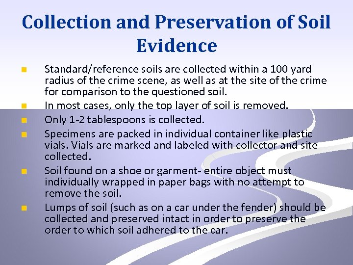 Collection and Preservation of Soil Evidence n n n Standard/reference soils are collected within