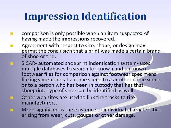 Impression Identification n n comparison is only possible when an item suspected of having