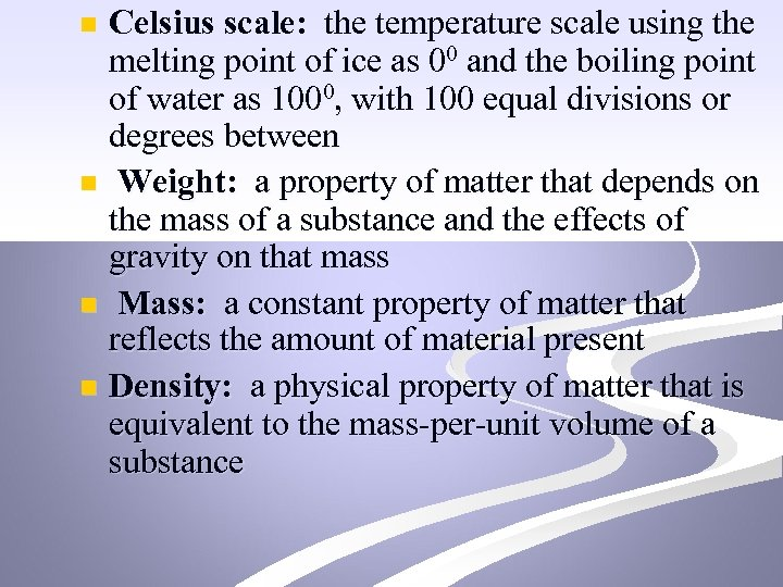 Celsius scale: the temperature scale using the melting point of ice as 00 and