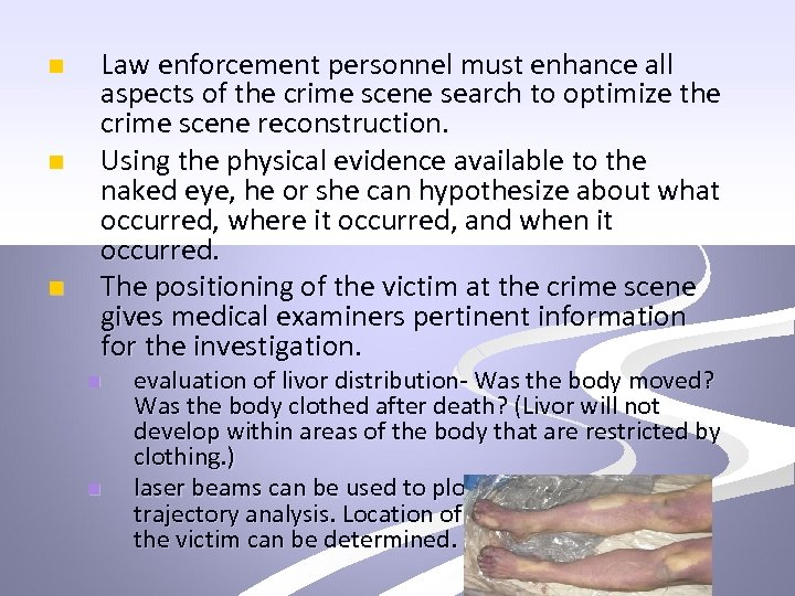 n n n Law enforcement personnel must enhance all aspects of the crime scene