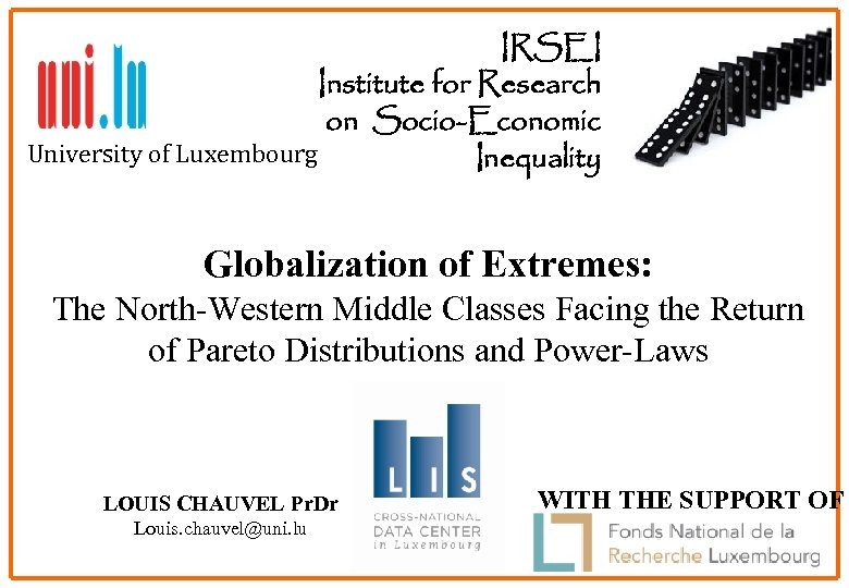IRSEI Institute for Research on Socio-Economic University of Luxembourg Inequality 1 Globalization of Extremes:
