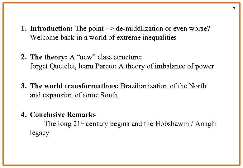 2 1. Introduction: The point => de-middlization or even worse? Welcome back in a