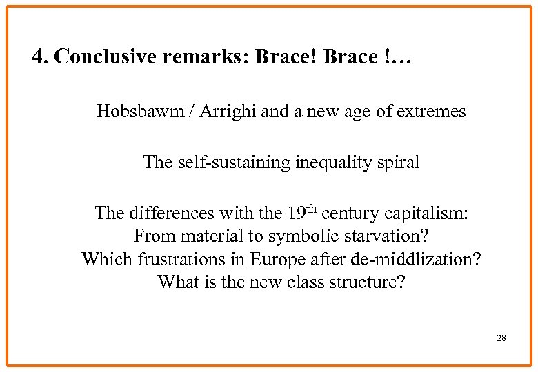 4. Conclusive remarks: Brace! Brace !… Hobsbawm / Arrighi and a new age of