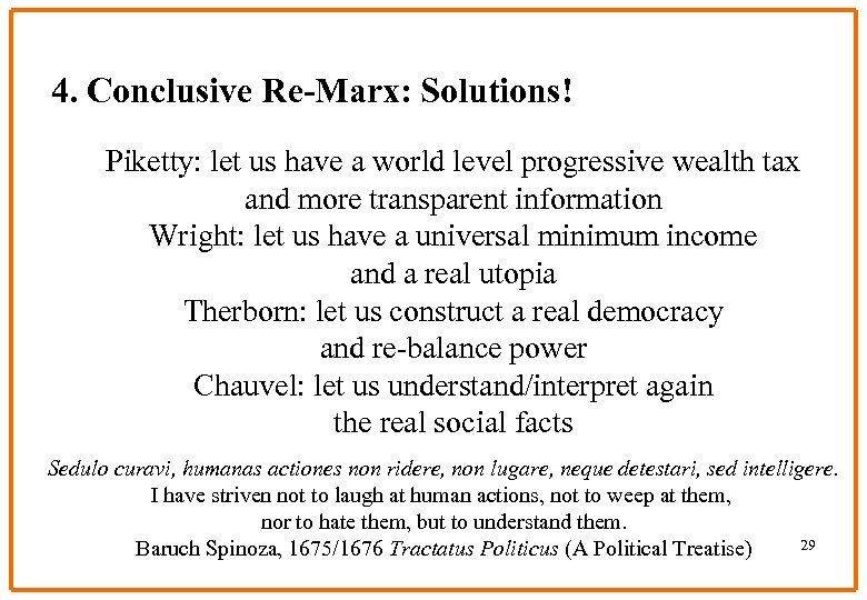 4. Conclusive Re-Marx: Solutions! Piketty: let us have a world level progressive wealth tax