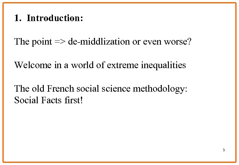 1. Introduction: The point => de-middlization or even worse? Welcome in a world of