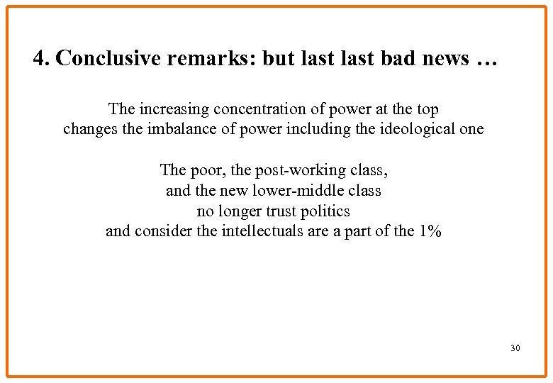 4. Conclusive remarks: but last bad news … The increasing concentration of power at