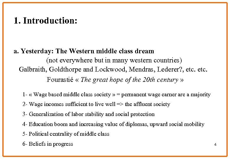 1. Introduction: a. Yesterday: The Western middle class dream (not everywhere but in many