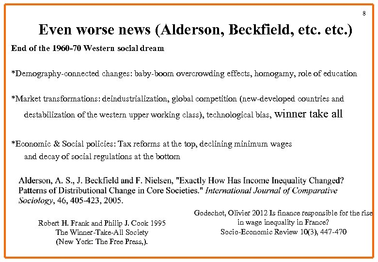 8 Even worse news (Alderson, Beckfield, etc. ) End of the 1960 -70 Western