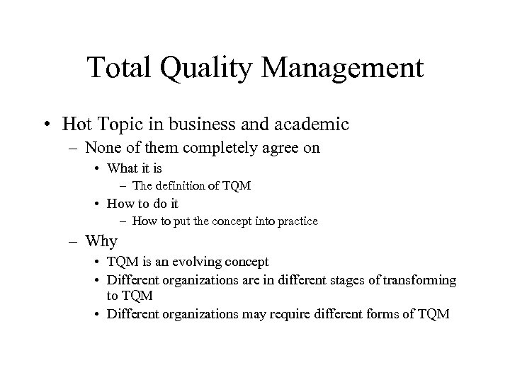 Total Quality Management • Hot Topic in business and academic – None of them