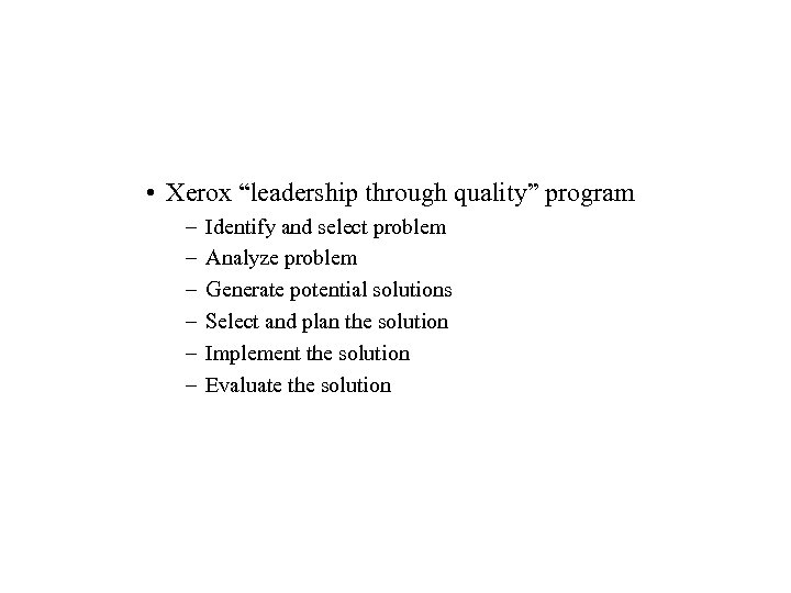 "• Xerox ""leadership through quality"" program – – – Identify and select problem"