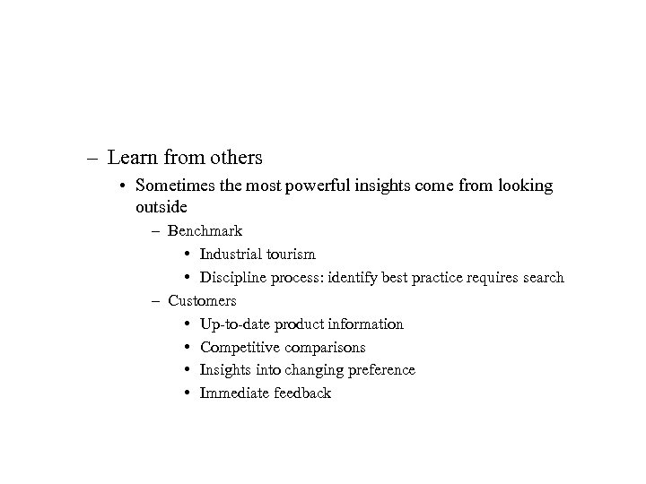 – Learn from others • Sometimes the most powerful insights come from looking outside
