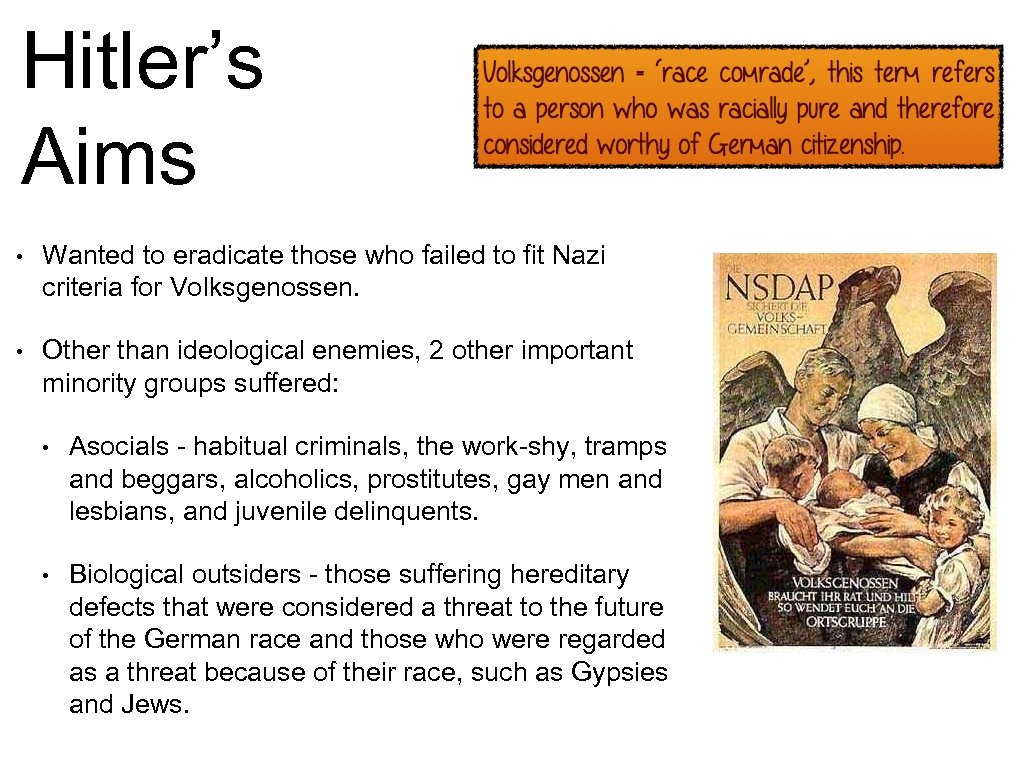 Hitler's Aims • Wanted to eradicate those who failed to fit Nazi criteria for