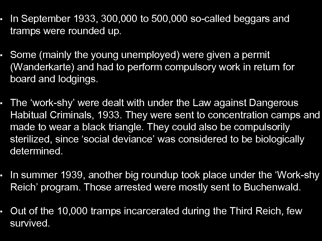 • In September 1933, 300, 000 to 500, 000 so-called beggars and tramps
