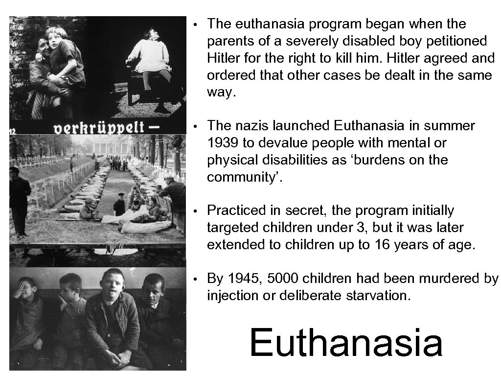 • The euthanasia program began when the parents of a severely disabled boy