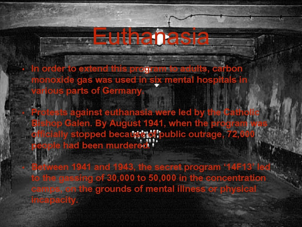 Euthanasia • In order to extend this program to adults, carbon monoxide gas was
