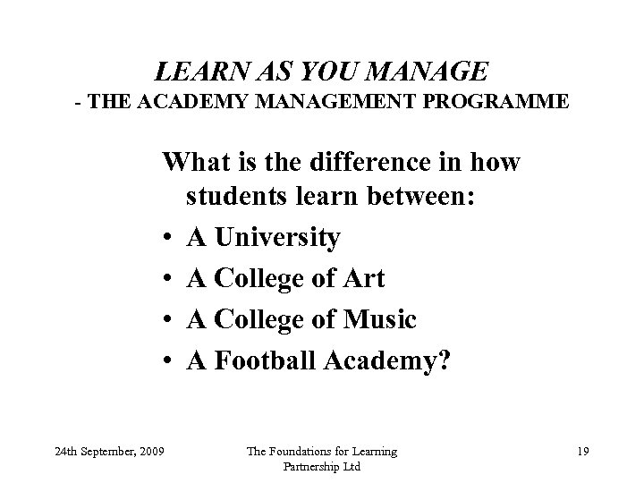 LEARN AS YOU MANAGE - THE ACADEMY MANAGEMENT PROGRAMME What is the difference in