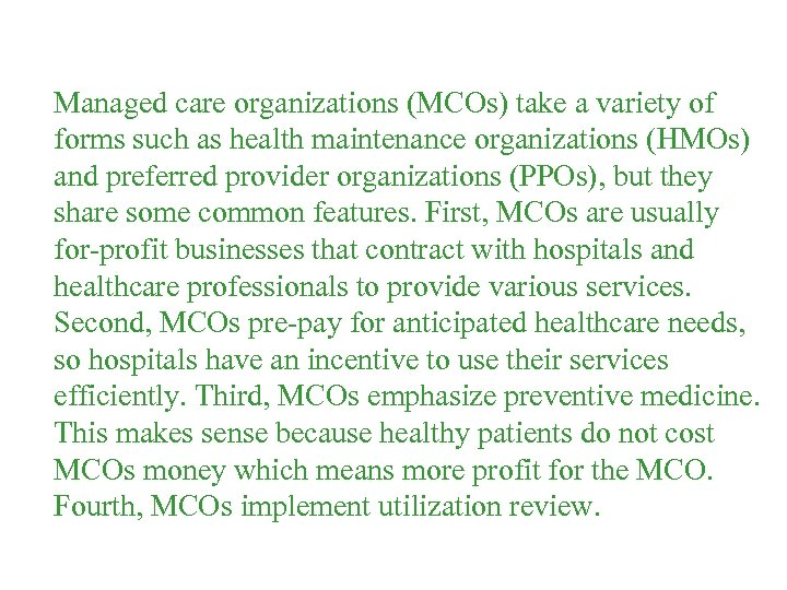 Managed care organizations (MCOs) take a variety of forms such as health maintenance organizations