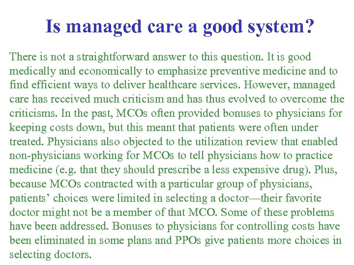 Is managed care a good system? There is not a straightforward answer to this
