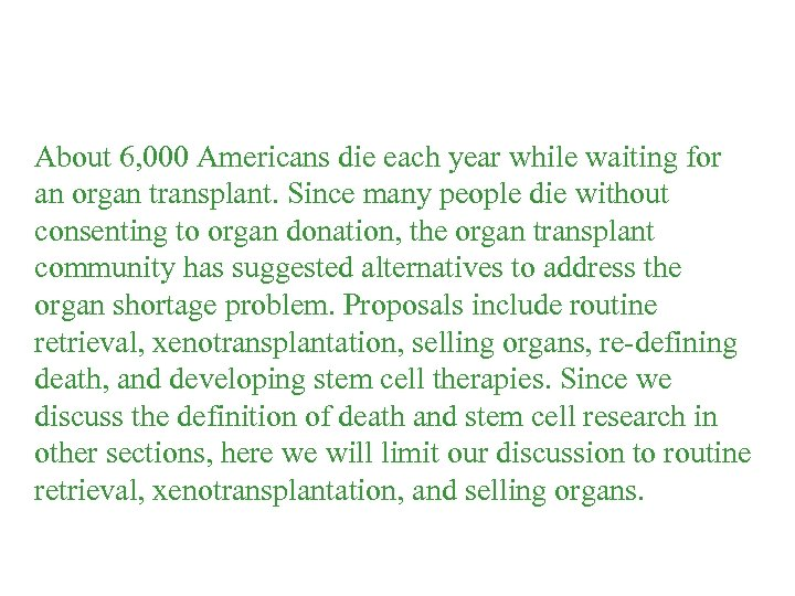About 6, 000 Americans die each year while waiting for an organ transplant. Since