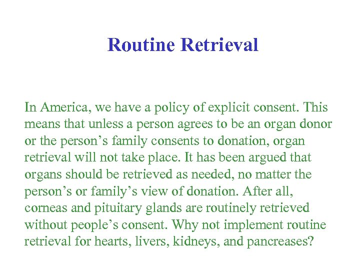 Routine Retrieval In America, we have a policy of explicit consent. This means that