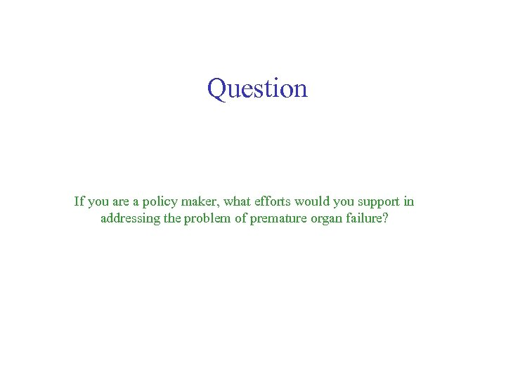 Question If you are a policy maker, what efforts would you support in addressing