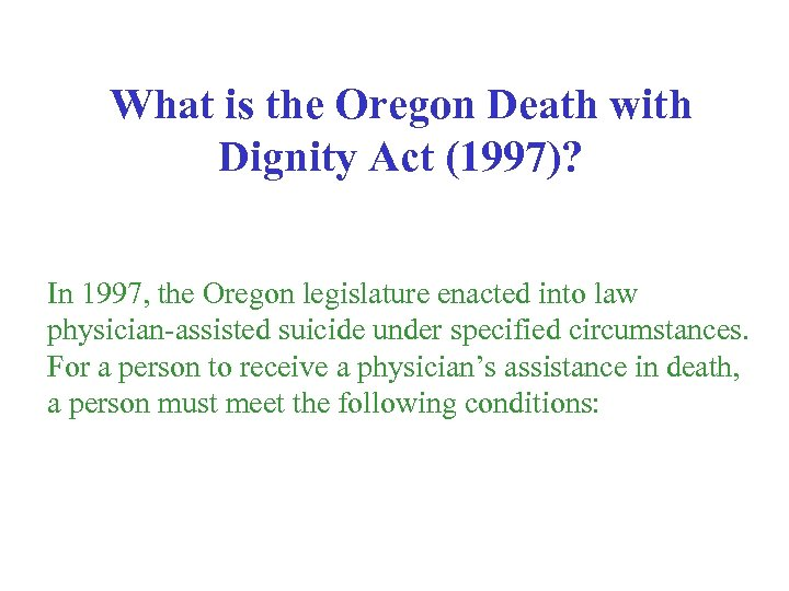What is the Oregon Death with Dignity Act (1997)? In 1997, the Oregon legislature